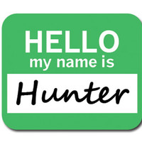 Hunter Hello My Name Is Mouse Pad