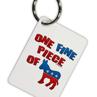 One Fine Piece Of - Democrat Aluminum Keyring Tag