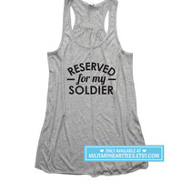 Reserved for my Soldier Racerback Tank Top, Army shirt, Army tank top, Army wife shirt, Army Girlfriend shirt I love my soldier Army workout