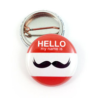 Hello My Name Is Mustache 1 Inch Button