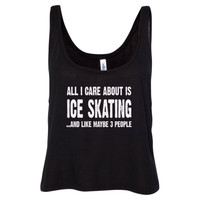 All i Care About Ice Skating And Like Maybe Three People tshirt - Ladies' Cropped Tank Top