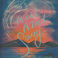 Delightful Vintage Book Of Folk Poetry, West Wind Song, Ora Pate Stewart, Signed By Author, 1964 Solid Hardcover, Great Illustrations