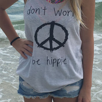 Don't worry be Hippie Boho, gypsy, hippie, hippy, festival, music racerback tank, Yoga Shirt, Gym Shirt, Muscle, Gym Tank, Yoga Top