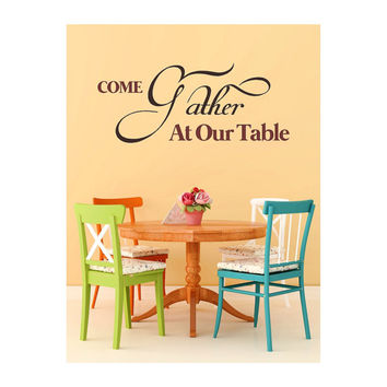 """Home """"Come Gather At Our Table"""" Vinyl Decal"""