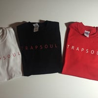 Trapsoul T-Shirt 1 for 15.00....3 for 35!!!