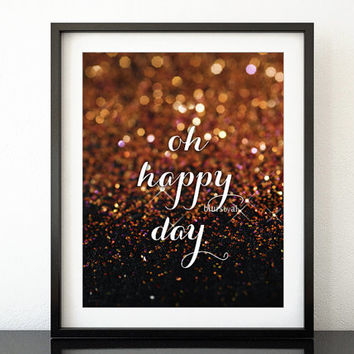 "Quote printable ""Oh happy day"" inspirational quote print, coral and purple glitter, gold sparkle, copper bokeh effect, gold wall art -gp078"