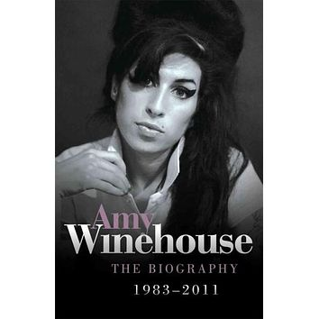 Amy Winehouse: The Biography, 19832011