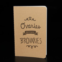 Ovaries before brovaries, hand stamped Parks and Recreation (Leslie Knope) themed Moleskine notebook
