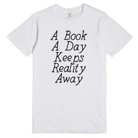 A Book A Day Keeps Reality Away-Unisex White T-Shirt