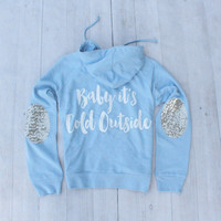 Holiday Sweatshirt Sequin Elbow Patch - Baby Its Cold Outside - Jumper Sky Blue Zip Up Hoodie