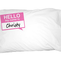 Christy Hello My Name Is Pillowcase
