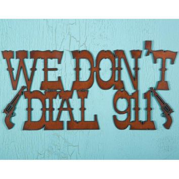We Don't Dial 911 Metal Wall Art - Other - Home Decor - Home