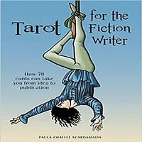 Tarot for the Fiction Writer: How 78 cards can take you from idea to publication