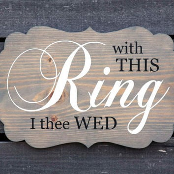 Wedding bracket shape romantic wood sign wall art. With This Ring I Wed, Fairy Tale, Vintage, Ring Bearer, Rustic Country Chic Farm Wedding