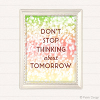 8x10'' Poster Don't Stop Thinking About Tomorrow by petekdesign
