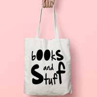 Books And Stuff Tote Bag Canvas Funny Typhography Totes - Quote Tote Bag - Market Bag Canvas - Printed Tote Bag Hand Drawn - Quote Tote Bag