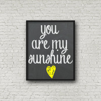 You Are My Sunshine Printable Quote - Instant Download - Digital Art Print - Chalkboard Design - Wall Art - Prints - Home Decor - 8x10