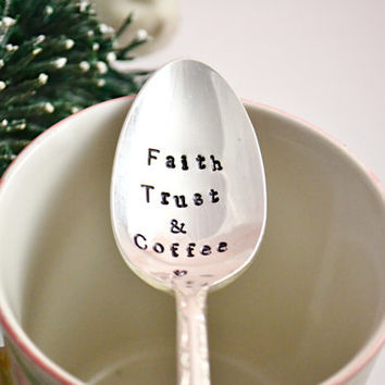 Faith, trust and coffee, hand stamped coffee spoon- motivational gift-Encouragement gift