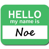 Noe Hello My Name Is Mouse Pad
