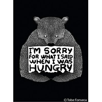 I'm Sorry For What I Said When I Was Hungry Fridge Magnet with Bear
