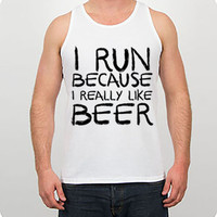Men's Workout Shirt - I Run Because I Really Like Beer - Funny Gym Tank