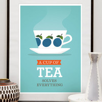 A cup of tea solves everything poster print