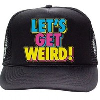 Workaholics Let's Get Weird Black Trucker Hat