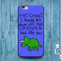 iPhone 4 4s 5 5s 5c 6 6s plus iPod Touch 4th 5th 6th Generation Cute Custom Dinosaur Blue Quote Phone Cover Weird Funny Girl Guy Boy Case
