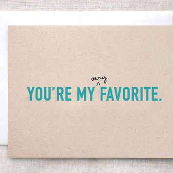 Funny Valentine Card - You're My Very Favorite - Brown Recycled - Type, Teal Pink Red Blue or Purple