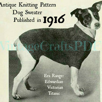 INSTANT DOWNLOAD-1916 Antique Dog Sweater-Knitting Antique Pattern-Titanic Era puppy coat Jack Russell Terrier reenactment-dog crochet