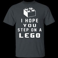 I Hope You Step On A Lego T-Shirt