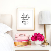 Calligraphy Art Print // Hand Lettering // Decide What to Be and Go Be It