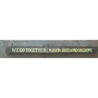 We go together like moonshine and mason jars sign, repurposed wood sign, Reclaimed wood sign, Country home decor, barb wire wrapped wood art