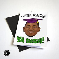 Congratulations Ya Bish - Hip Hop Rap Graduation Card - Good Job Congratulations Card A6