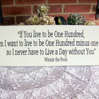 If You Live to be One Hundred Painted Wood Sign Wall Decor Nursery Wedding Plaque