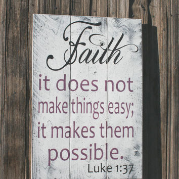 Wood Sign Faith It Does Not Make Things Easy It Makes Them Possible Pallet Sign Christian Wall Art Inspirational Wall Art