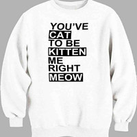 Cat Kitten Meow Funny Sweater for Mens Sweater and Womens Sweater *