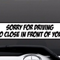 Sorry For Driving So Close Funny Bumper Sticker Vinyl Decal Car Sticker For Jeep