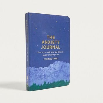 The Anxiety Journal: Exercises to Soothe Stress and Eliminate Anxiety Wherever You Are By Corinne Sweet | Urban Outfitters