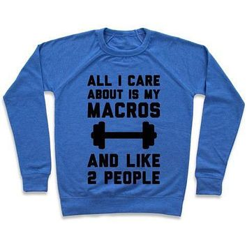 ALL I CARE ABOUT IS MY MACROS AND LIKE 2 PEOPLE CREWNECK SWEATSHIRT