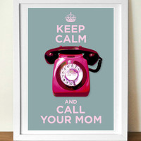 Keep Calm and Call Your Mom, poster print, with Midcentury phone, 11 x 17 (A3)