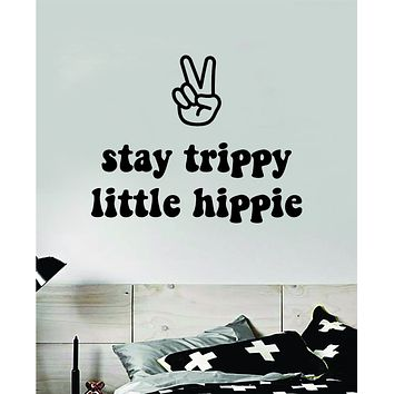 Stay Trippy Little Hippie V4 Quote Wall Decal Sticker Bedroom Room Art Vinyl Inspirational Hippy Funny Good Vibes Teen Yoga Stoner Girls