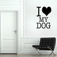I love my dog quote wall sticker quote decal wall art decor 4538