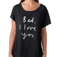 Women's Dolman Bed I Love You Funny Saying Cool Shirt