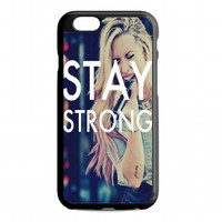 Stay Strong Demi Lovato For iphone 6s case