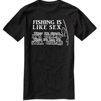 Nu Image Fishing Is Like Sex Funny Fishing T-Shirt