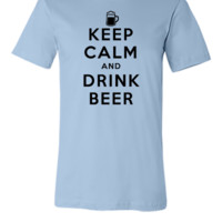 Keep Calm (and Drink Beer!) - Unisex T-shirt