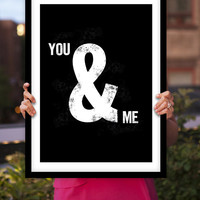 """Printable Download Typography Poster Art """"You and Me"""" Black and White Ampersand Wall Art Decor Typographic PRINTABLE DOWNLOAD"""