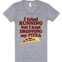 I Tried Running But I Kept Dropping My Pizza-Athletic Grey T-Shirt
