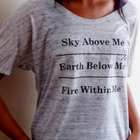 Sky Above Me, Earth Below Me, Fire Within Me. Skyrim Shirt. Womens Shirt. Customize By Size And Color.